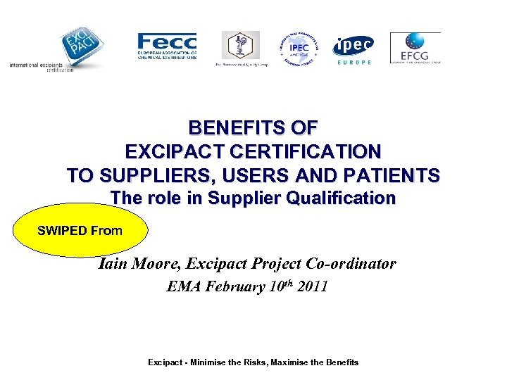 BENEFITS OF EXCIPACT CERTIFICATION TO SUPPLIERS, USERS AND PATIENTS The role in Supplier Qualification