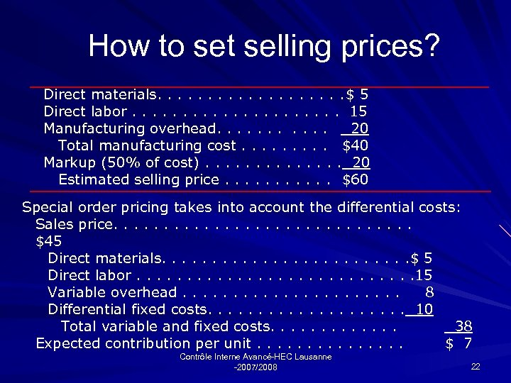 How to set selling prices? Direct materials. . . . . $ 5 Direct