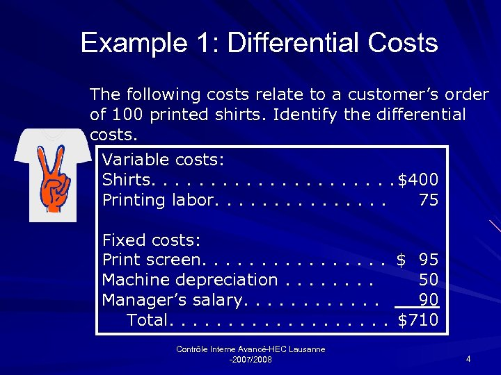 Example 1: Differential Costs The following costs relate to a customer's order of 100