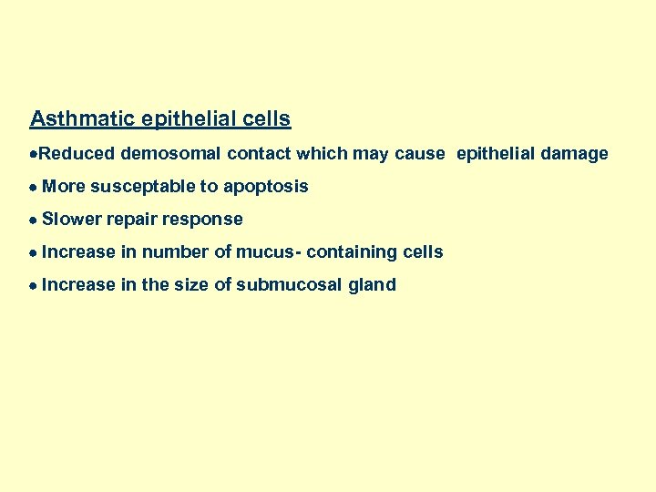 Asthmatic epithelial cells Reduced demosomal contact which may cause epithelial damage More susceptable to