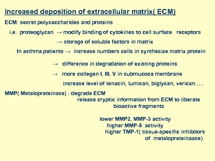 Increased deposition of extracellular matrix( ECM) ECM: secret polysaccharides and proteins i. e. proteoglycan