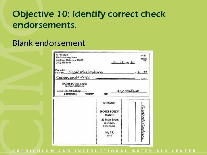 Objective 10: Identify correct check endorsements. Blank endorsement