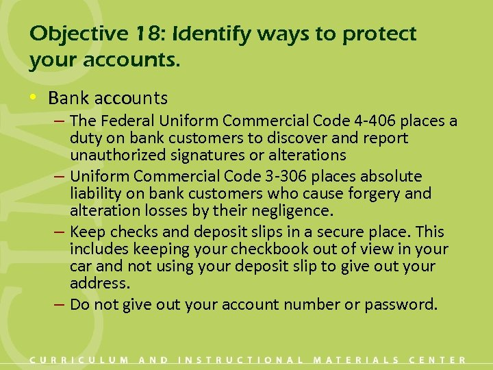 Objective 18: Identify ways to protect your accounts. • Bank accounts – The Federal