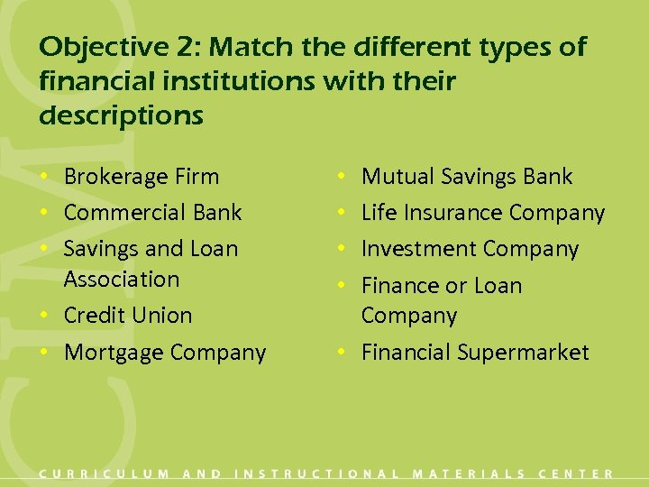 Objective 2: Match the different types of financial institutions with their descriptions • Brokerage