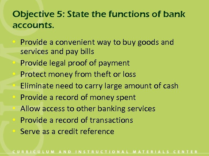 Objective 5: State the functions of bank accounts. • Provide a convenient way to