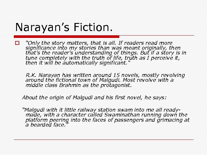 "Narayan's Fiction. o ""Only the story matters, that is all. If readers read more"