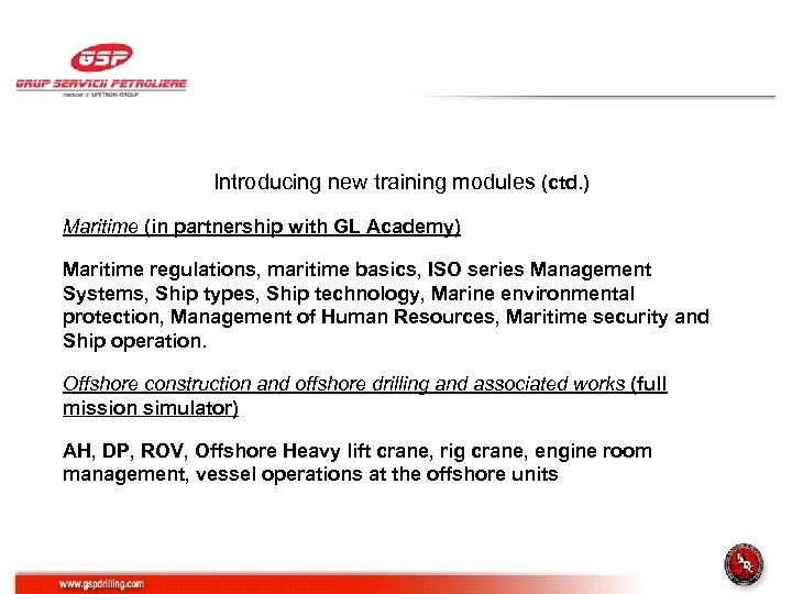 Introducing new training modules (ctd. ) Maritime (in partnership with GL Academy) Maritime regulations,