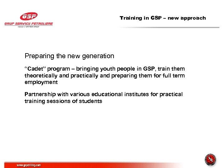 "Training in GSP – new approach Preparing the new generation ""Cadet"" program – bringing"