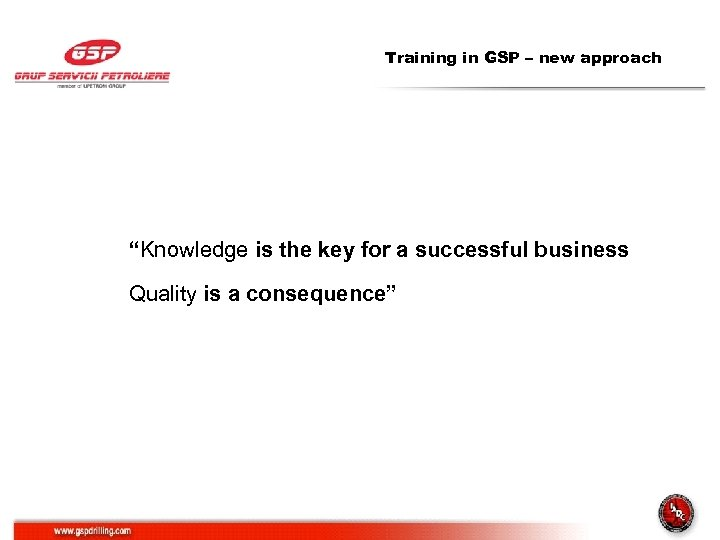 "Training in GSP – new approach ""Knowledge is the key for a successful business"