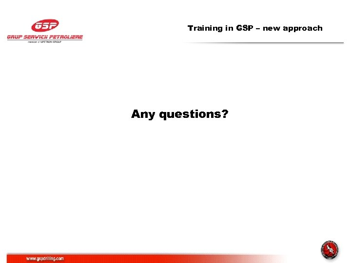 Training in GSP – new approach Any questions?