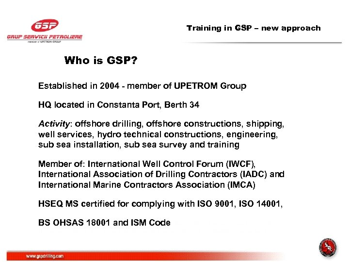 Training in GSP – new approach Who is GSP? Established in 2004 - member