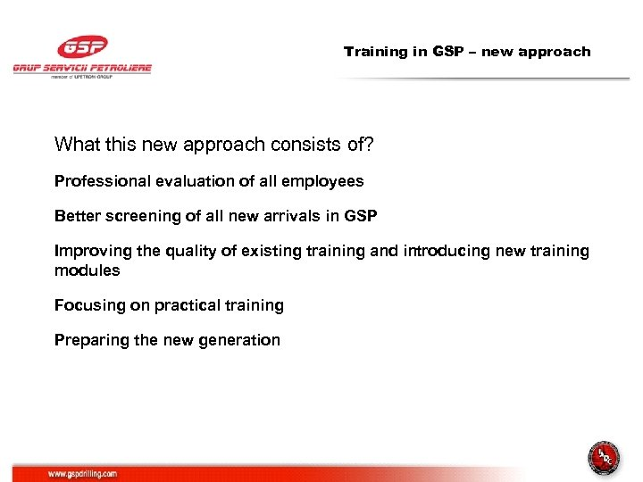 Training in GSP – new approach What this new approach consists of? Professional evaluation