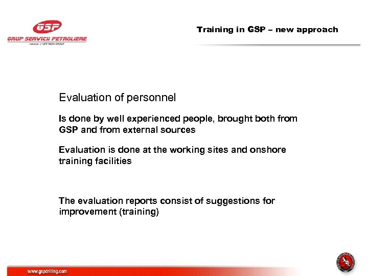 Training in GSP – new approach Evaluation of personnel Is done by well experienced