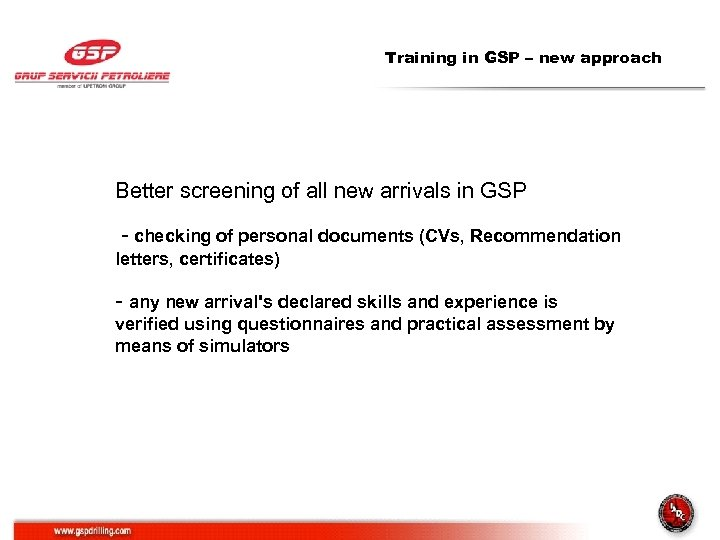 Training in GSP – new approach Better screening of all new arrivals in GSP