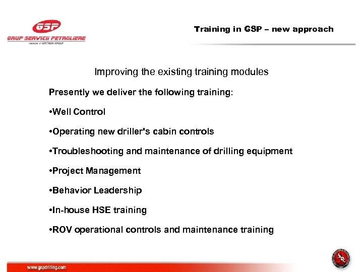 Training in GSP – new approach Improving the existing training modules Presently we deliver