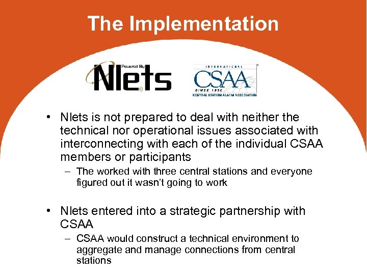 The Implementation • Nlets is not prepared to deal with neither the technical nor