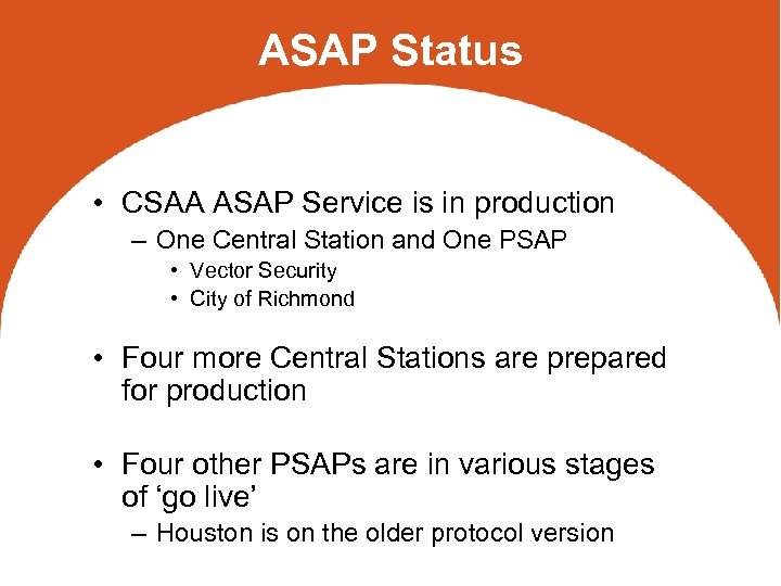 ASAP Status • CSAA ASAP Service is in production – One Central Station and