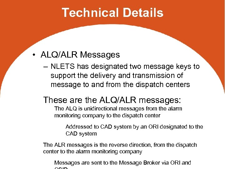 Technical Details • ALQ/ALR Messages – NLETS has designated two message keys to support