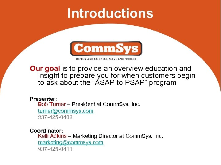 Introductions Our goal is to provide an overview education and insight to prepare you