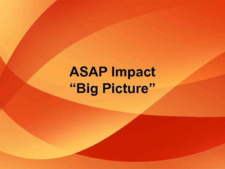 "ASAP Impact ""Big Picture"""