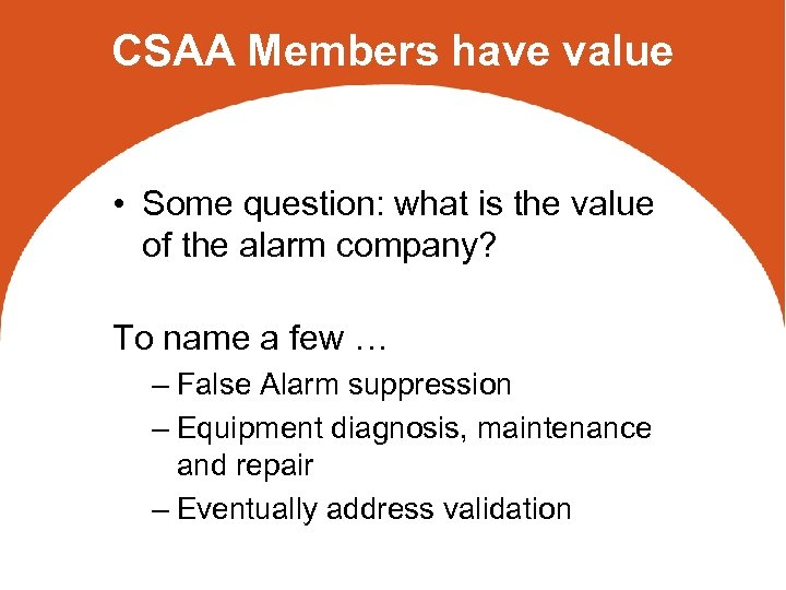 CSAA Members have value • Some question: what is the value of the alarm