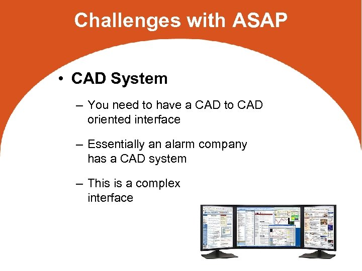 Challenges with ASAP • CAD System – You need to have a CAD to