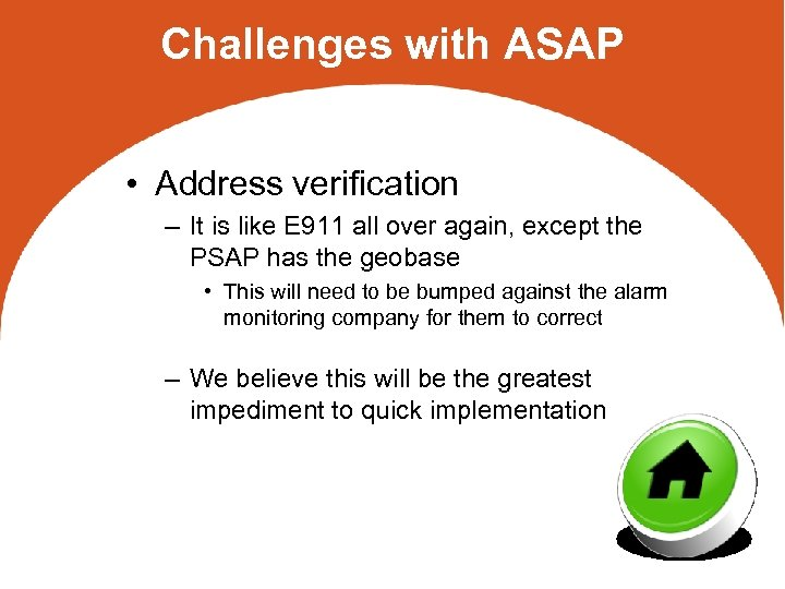 Challenges with ASAP • Address verification – It is like E 911 all over