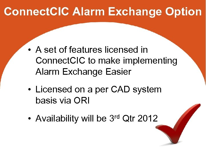 Connect. CIC Alarm Exchange Option • A set of features licensed in Connect. CIC
