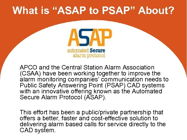 "What is ""ASAP to PSAP"" About? APCO and the Central Station Alarm Association (CSAA)"