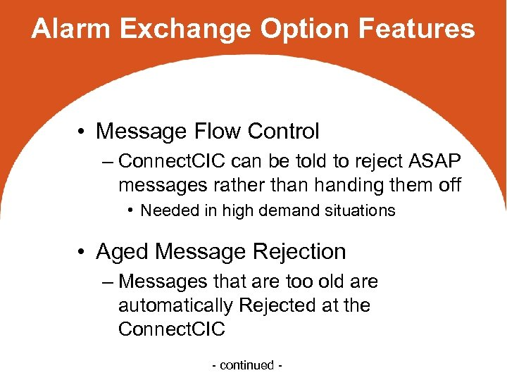 Alarm Exchange Option Features • Message Flow Control – Connect. CIC can be told
