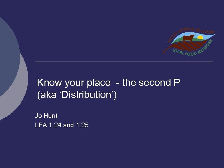 Know your place - the second P (aka 'Distribution') Jo Hunt LFA 1. 24