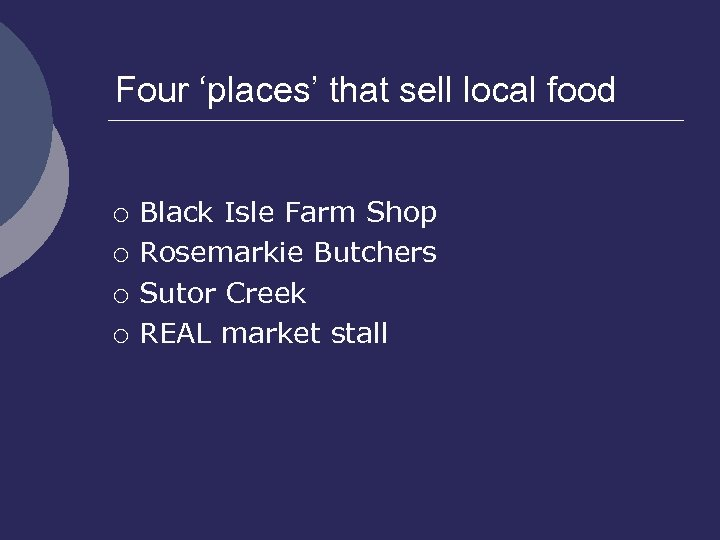 Four 'places' that sell local food ¡ ¡ Black Isle Farm Shop Rosemarkie Butchers