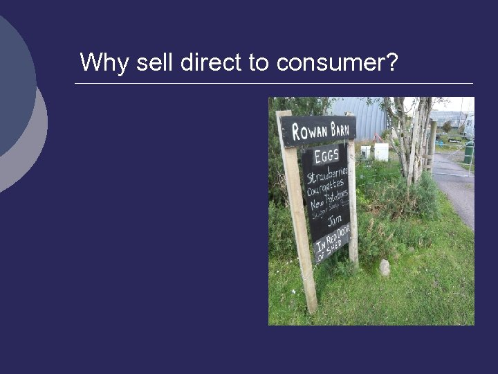 Why sell direct to consumer? ¡