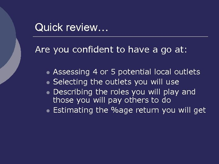 Quick review… Are you confident to have a go at: l l Assessing 4