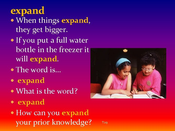 expand When things expand, expand they get bigger. If you put a full water
