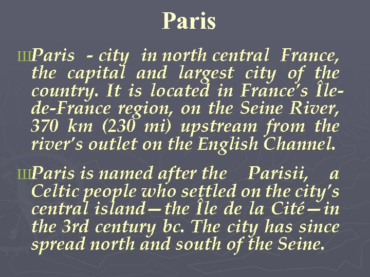Paris ШParis - city in north central France, the capital and largest city of