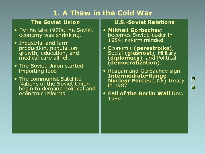 1. A Thaw in the Cold War The Soviet Union • By the late