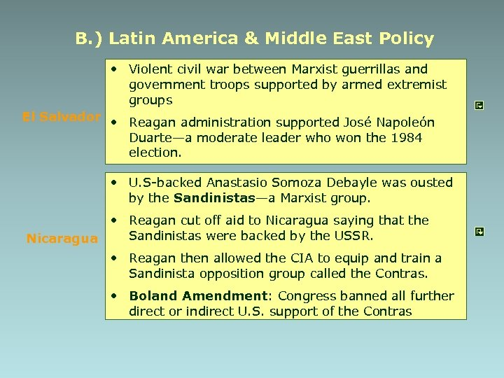 B. ) Latin America & Middle East Policy • Violent civil war between Marxist