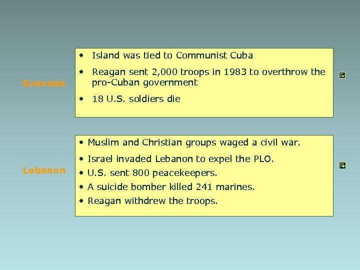 • Island was tied to Communist Cuba Granada • Reagan sent 2, 000