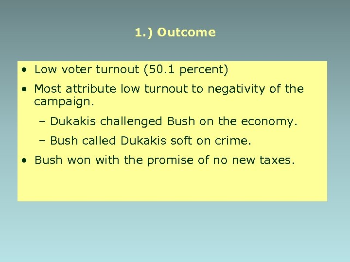 1. ) Outcome • Low voter turnout (50. 1 percent) • Most attribute low