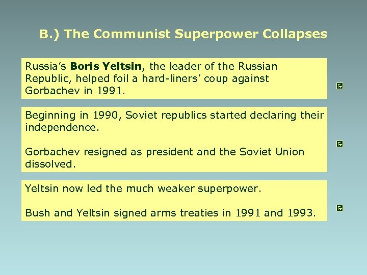 B. ) The Communist Superpower Collapses Russia's Boris Yeltsin, the leader of the Russian