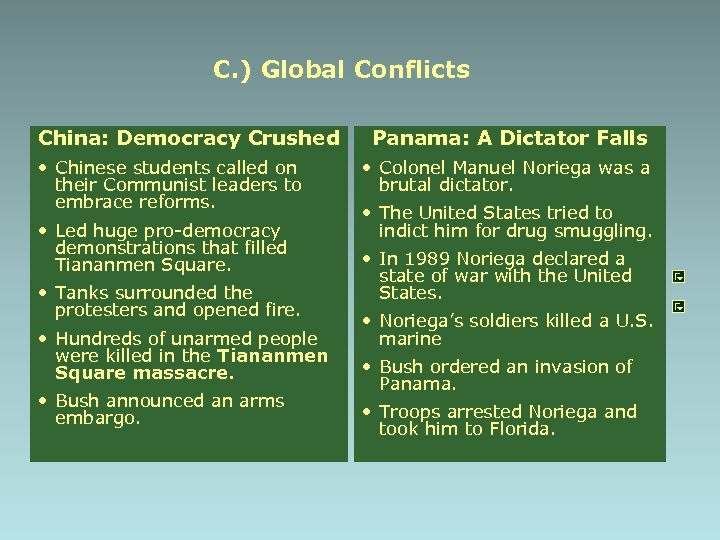 C. ) Global Conflicts China: Democracy Crushed • Chinese students called on their Communist