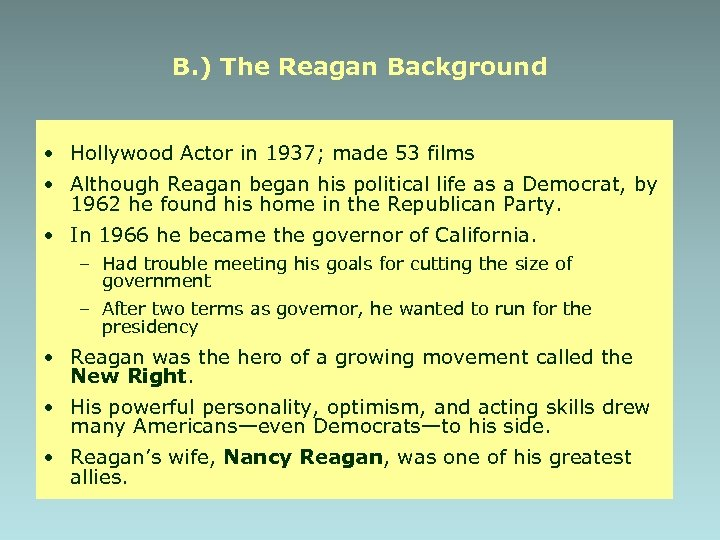 B. ) The Reagan Background • Hollywood Actor in 1937; made 53 films •