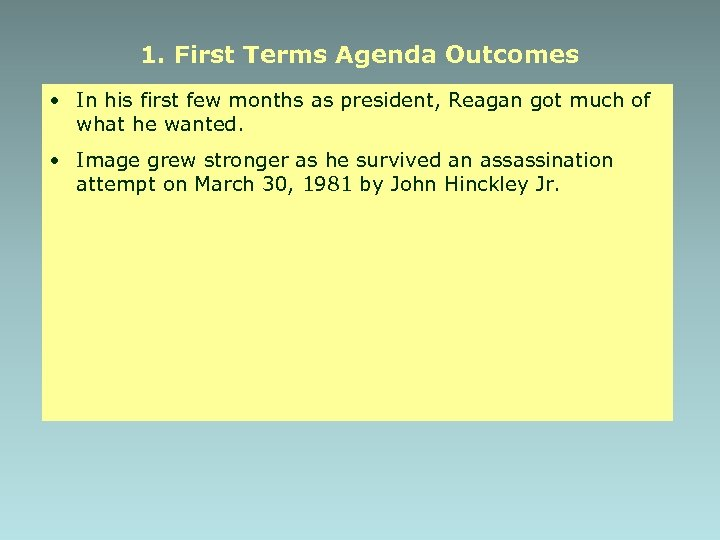 1. First Terms Agenda Outcomes • In his first few months as president, Reagan