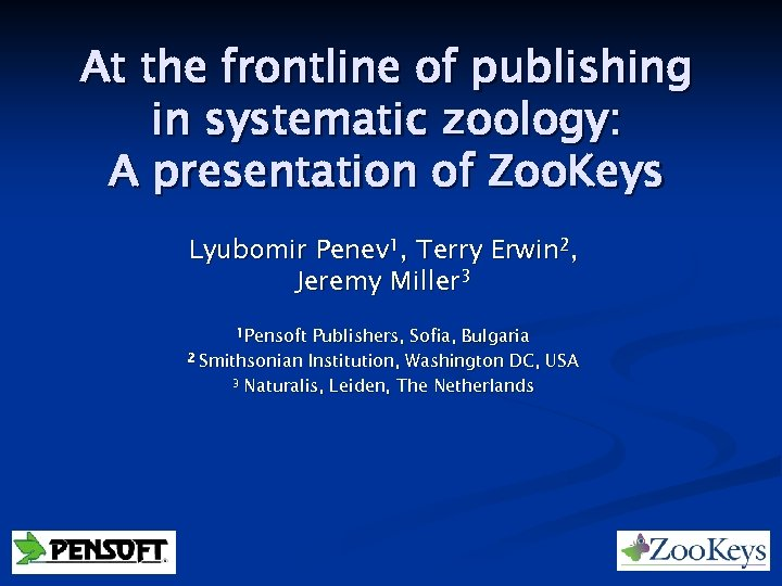 At the frontline of publishing in systematic zoology: A presentation of Zoo. Keys Lyubomir