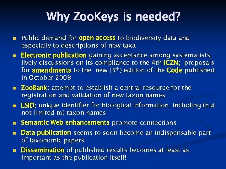Why Zoo. Keys is needed? n n n n Public demand for open access