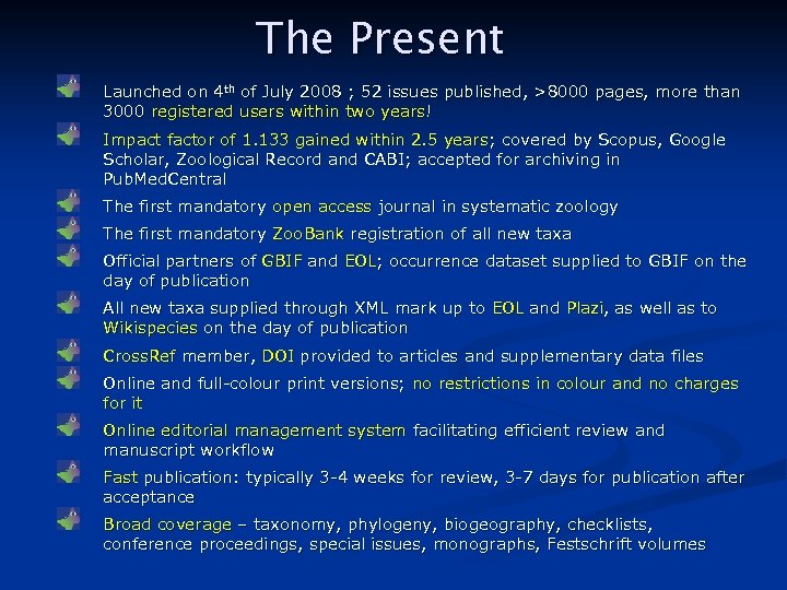 The Present Launched on 4 th of July 2008 ; 52 issues published, >8000