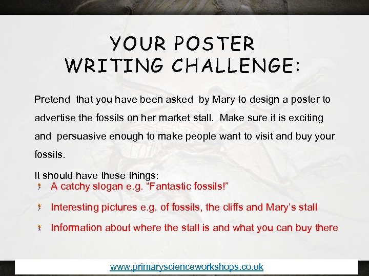 YOUR POSTER WRITING CHALLENGE: Pretend that you have been asked by Mary to design