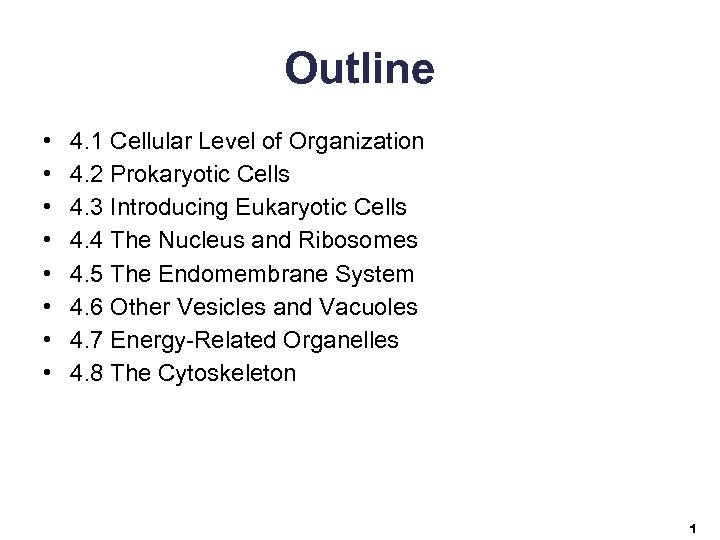 Outline • • 4. 1 Cellular Level of Organization 4. 2 Prokaryotic Cells 4.