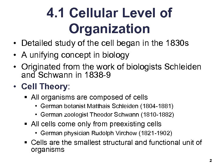 4. 1 Cellular Level of Organization • Detailed study of the cell began in